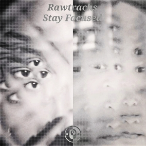 Rawtrachs_Stay Focused
