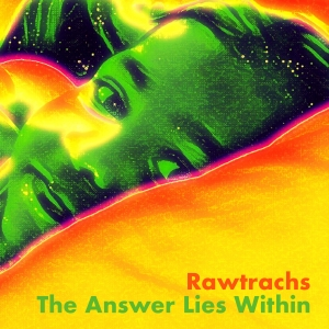 Rawtrachs_The Answer Lies Within_artwork small